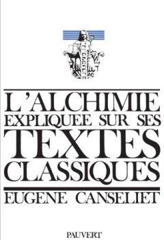 Livres Couvertures de L'Alchimie expliquée sur ses textes classiques