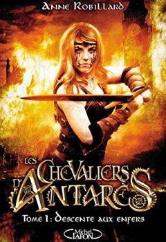 Livres Couvertures de Les chevaliers d'Antarès - tome 1 Descente aux enfers