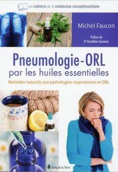 Livres Couvertures de La pneumologie - ORL par les huiles essentielles - Remèdes naturels aux pathologies respiratoires et ORL