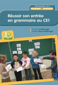 Livres Couvertures de Réussir son entrée en grammaire au CE1 (+ CD-Rom)