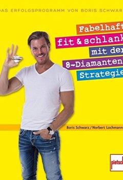 Buchdeckel von Fabelhaft fit und schlank mit der 8-Diamanten-Strategie: Das Erfolgsprogramm von Boris Schwarz