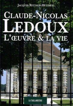 Livres Couvertures de Claude-Nicolas Ledoux : L'oeuvre et la vie