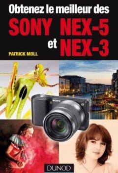 Livres Couvertures de Obtenez le meilleur des Sony NEX-5 et NEX-3 (Obtenez le meilleur de votre réflex numérique ! t. 1)