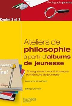 Livres Couvertures de Ateliers de philosophie à partir d'albums de jeunesse