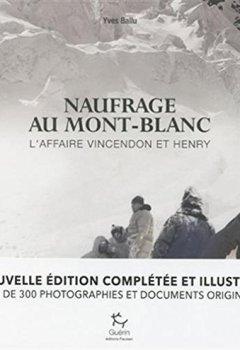 Livres Couvertures de Naufrage au Mont Blanc : L'affaire Vincendon et Henry