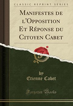 Livres Couvertures de Manifestes de l'Opposition Et Réponse Du Citoyen Cabet (Classic Reprint)