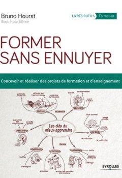 Livres Couvertures de Former sans ennuyer: Concevoir et réaliser des projets de formation et d'enseignement.