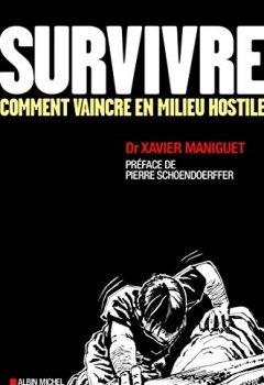Livres Couvertures de Survivre : comment vaincre en milieu hostile - nouvelle édition