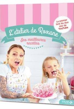 Livres Couvertures de L'atelier de Roxane, les meilleures recettes