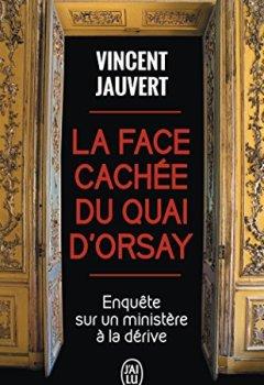 Livres Couvertures de La face cachée du quai d'Orsay : Enquête sur un ministère à la dérive