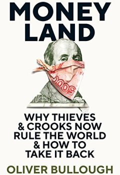 Livres Couvertures de Moneyland: Why Thieves And Crooks Now Rule The World And How To Take It Back