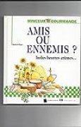 AMIS OU ENNEMIS