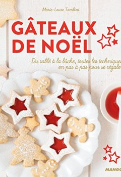 Livres Couvertures de Gâteaux de Noël : Du sablé à la bûche, toutes les techniques en pas à pas pour se régaler
