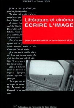 Livres Couvertures de ECRIRE L'IMAGE. Littérature et cinéma