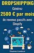 Dropshipping : Générez 2500 € par mois de revenus passifs avec Shopify