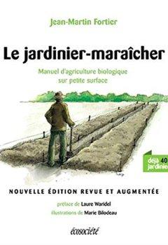 Livres Couvertures de Le jardinier-maraîcher - Manuel d'agriculture biologique sur petite surface