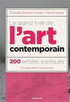 Livres Couvertures de Le grand livre de l'art contemporain : 200 artistes expliqués