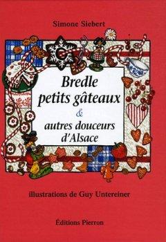 Livres Couvertures de Bredle petits gâteaux & autres douceurs d'Alsace