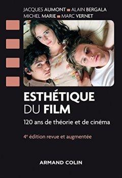 Livres Couvertures de Esthétique du film - 4e éd. - 120 ans de théorie et de cinéma