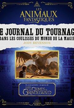 Livres Couvertures de Les animaux fantastiques. Le journal du tournage: Dans les coulisses du monde de la magie