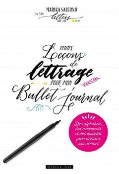 Livres Couvertures de Petites leçons de lettrage pour mon bullet journal: Des alphabets, des ornements et des modèles pour décorer mon carnet