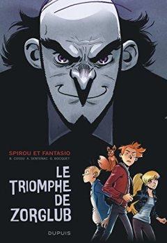 Livres Couvertures de Spirou le triomphe de Zorglub - tome 0 - Le triomphe de Zorglub