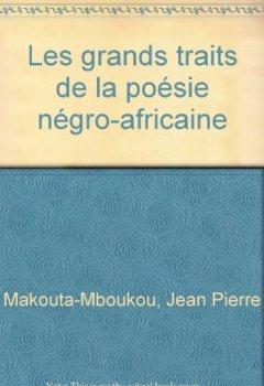 Livres Couvertures de Les Grands Traits de la Poesie Negro-Africaine. Histoire-Poetiques-Significations.