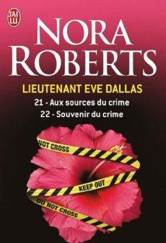 Livres Couvertures de Lieutenant Eve Dallas, Tomes 21 et 22 : Aux sources du crime ; Souvenir du crime