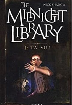 The Midnight Library, Tome 7 : Je T'ai Vu !