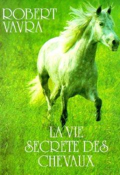 Livres Couvertures de Ev-la vie secrete des chevaux
