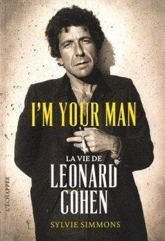 Livres Couvertures de I'm your man : La vie de Leonard Cohen