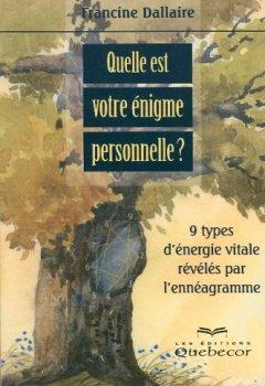 Livres Couvertures de Quelle est votre énigme personnelle : Neuf types d'énergie vitale révélées par l'ennéagramme