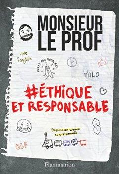 Livres Couvertures de Monsieur le Prof : Tome 2, Ethique et responsable