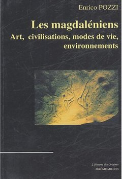 Livres Couvertures de Les Magdaléniens : Art, civilisations, modes de vie, environnements