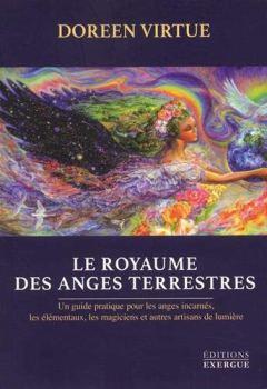 Livres Couvertures de Le royaume des anges terrestres : Un guide pratique pour les anges incarnés, les élémentaux, les magiciens et autres artisans de lumière