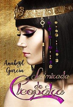 Portada del libro deLa Mirada de Cleopatra (Volumen independiente).