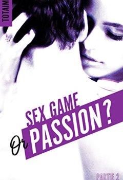 Livres Couvertures de Sex game or passion ? - Partie 2