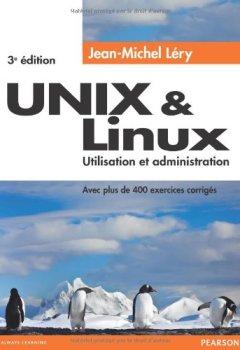 Livres Couvertures de Unix et Linux : Utilisation et administration