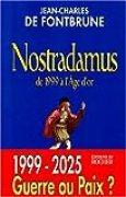 NOSTRADAMUS. De 1999 à l'Age d'or