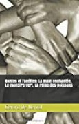 Contes et Facéties;  La main enchantée, Le monstre vert, La reine des poissons