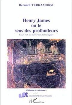 Livres Couvertures de Henry james ou le sens des profondeurs