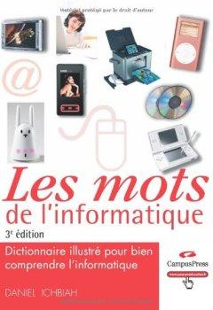 Livres Couvertures de Les Mots de l'Informatique 3e ed - Dictionnaire illustré pour bien comprendre l'informatique