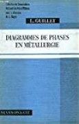 DIAGRAMMES DE PHASES EN METALLURGIE / COLLECTION DU CONSERVATOIRE NATIONAL DES ARTS ET METIERS