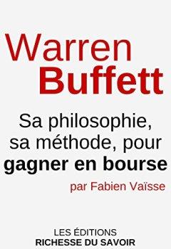 Livres Couvertures de Warren Buffett: Sa philosophie, sa méthode, pour gagner en bourse (investissements et finances personnelles t. 2)