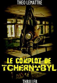 Livres Couvertures de Le complot de Tchernobyl