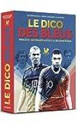 Le dico des Bleus - Nouvelle édition: Edition mise à jour incluant la Coupe du Monde 2018