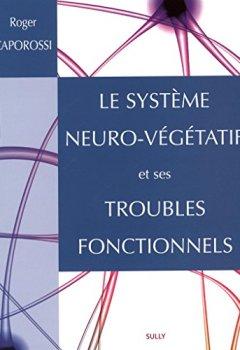 Livres Couvertures de Le système neuro-végétatif et ses troubles fonctionnels
