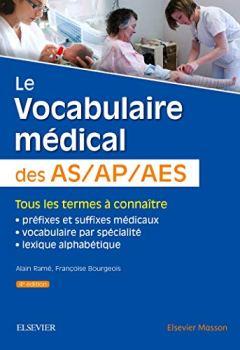 Livres Couvertures de Le vocabulaire médical des AS/AP/AES: aide-soignant, auxiliaire de puériculture, accompagnant éducatif et social