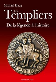 Livres Couvertures de Les Templiers : Fausses légendes et histoire vraie (LITTERATURE GEN)