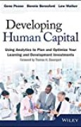 Developing Human Capital: Using Analytics to Plan and Optimize Your Learning and Development Investments (Wiley and SAS Business Series) by Gene Pease (2014-07-21)